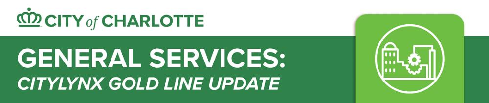 General Services: CityLYNX Gold Line Updates